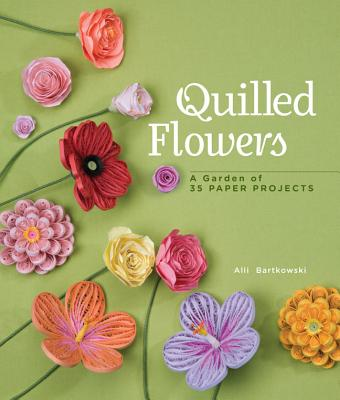 Quilled Flowers By Bartkowski, Alli